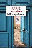 Paris surprises: 500 adresses insolites et coups de cœur pour découvrir la ville de Paris ! (PATRIMOINE REGI)