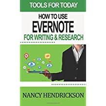How to Use Evernote for Writing and Research by Nancy Hendrickson (2014-08-10)