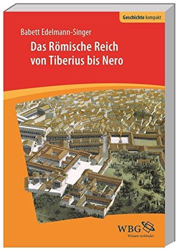 Das Römische Reich von Tiberius bis Nero (Geschichte kompakt)
