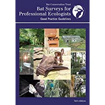 Bat Survey Guidelines for Professional Ecologists: Good Practice Guidelines