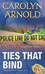 Ties that Bind (Detective Madison Knight Series) by Carolyn Arnold (2011-05-25)