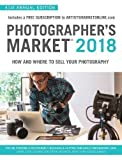 #7: Photographer's Market 2018: How and Where to Sell Your Photography; Includes a FREE subscription to ArtistsMarketOnline.com; 41st Annual Edition; Tips ... for stock agencies, print publishers & more