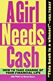 a girl needs cash how to take charge of your financial life by joan perry 1999 06 01