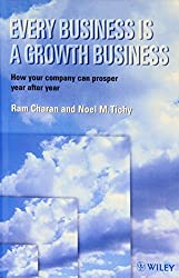 Every Business is a Growth Business by Noel M. Tichy (1999-01-28)