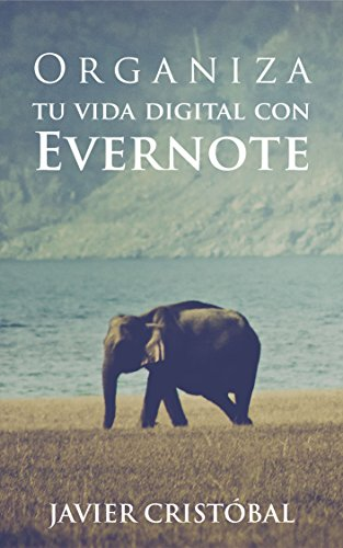 Organiza tu vida digital con Evernote (Productividad digital)