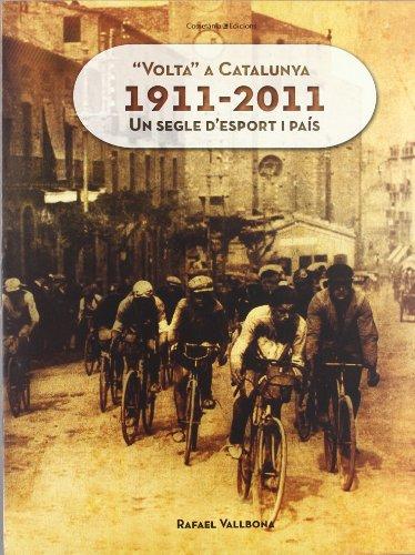 Volta a Catalunya 1911-2011: Un segle d'esport i país (Altres)