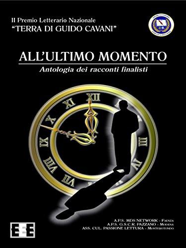 Allultimo momento: Antologia dei racconti finalisti