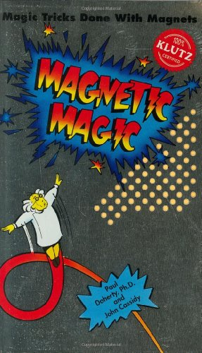 Magnetic Magic [With 5 Disc Magents, 5 Ring Magnets, 1 Coin]