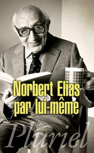 Norbert Elias par lui-mme (Pluriel)