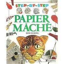Papier Mache (Step-by-Step) by Deri Robins (1993-09-15)