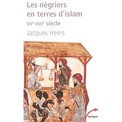 Les négriers en terres d'islam (Tempus t. 198)