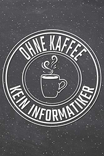 Ohne Kaffee Kein Informatiker: Informatiker Punktraster Notizbuch, Notizheft oder Schreibheft   110  Seiten   Büro Equipment & Zubehör   Lustiges Geschenk zu Weihnachten oder Geburtstag (Linux-kaffee-tasse)