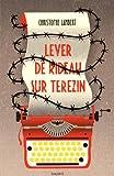 Lever de rideau sur Terezin | Lambert, Christophe (1969-....). Auteur