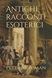 Scarica Libro Antichi racconti esoterici (PDF,EPUB,MOBI) Online Italiano Gratis