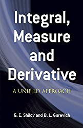 Integral Measure and Derivative: A Unified Approach (Dover Books on Mathematics)