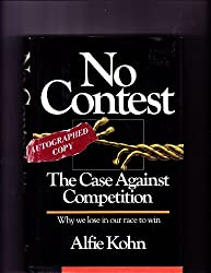 No Contest: The Case Against Competition by Alfie Kohn (1986-09-23)