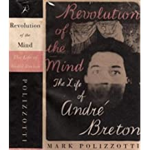 Revolution of the Mind: Life of Andre Breton