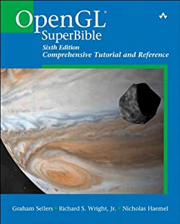 OpenGL SuperBible: Comprehensive Tutorial and Reference von [Sellers, Graham, Wright, Richard S, Jr., Haemel, Nicholas]