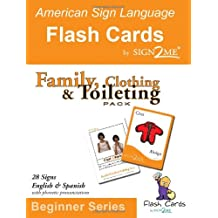 Sign2me Early Learning Flash Cards: Family, Clothing & Toileting Pack: Beginner Series (Incl. ASL + English + Spanish)