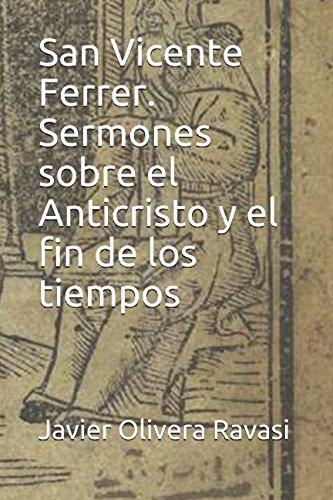 San Vicente Ferrer. Sermones sobre el Anticristo y el fin de los tiempos por San Vicente Ferrer