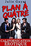 Plan A Quatre : (Tabou, Polyamour, Nouvelle Érotique)