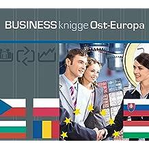Express Wissen - Business Knigge Ost-Europa: Polen, Ungarn, Tschechien, Slowakei, Bulgarien, Rumänien (Express-Wissen / Von Experten für Experten: praxisnah – mobil – schnell – auf den Punkt.)