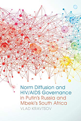 Norm Diffusion and Hiv/AIDS Governance in Putin's Russia and Mbeki's South Africa (Studies in Security and International Affairs)
