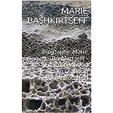 Biography: Marie Bashkirtseff - From Childhood to Girlhood (Annotated) (English Edition)