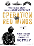 Operation Red Wings: The Rescue Story Behind Lone Survivor (SOFREP)