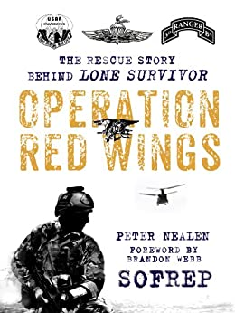 Operation Red Wings: The Rescue Story Behind Lone Survivor (SOFREP) by [Nealen, Peter]