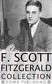 F. Scott Fitzgerald Collection, 45 Works: This Side of Paradise, The Beautiful and Damned, Flappers and Philosphers, Tales of the Jazz Age, Other Short Stories, and more! (English Edition) par [Fitzgerald, F. Scott, Doma Publishing House]