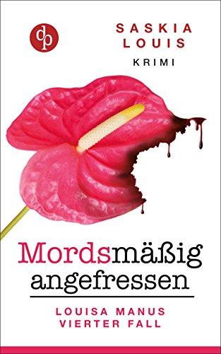 Mordsmäßig angefressen (Frauenkrimi, Chick Lit, Frauenroman): Louisa Manus vierter Fall (Louisa Manu-Reihe 4) Digitale Komponente