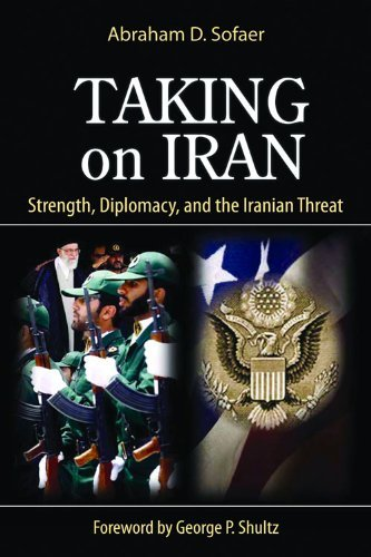 Taking on Iran: Strength, Diplomacy, and the Iranian Threat (Hoover Institution Press...