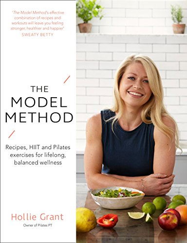 The model method recipes hiit and pilates exercises for lifelong the model method recipes hiit and pilates exercises for lifelong balanced wellness by forumfinder Images
