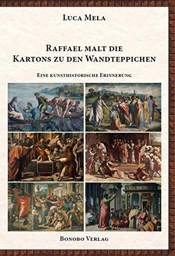 Raffael malt die Kartons zu den Wandteppichen: Eine kunsthistorische Erinnerung