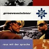 Songtexte von Grooveminister - Raus mit der Sprache