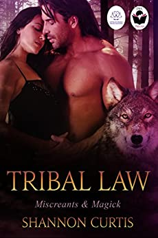 Tribal Law (Miscreants & Magick Book 1) by [Curtis, Shannon]