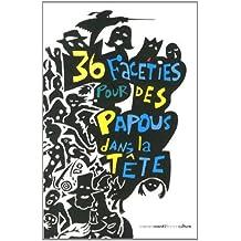 36 Facéties pour des Papous Dans la Tête