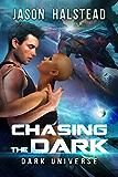 Chasing the Dark (Dark Universe Book 3)
