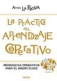 Best APRENDIZAJE Grupos Recursos - La práctica del Aprendizaje Cooperativo: Propuestas operativas para Review