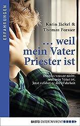 ... weil mein Vater Priester ist: Thomas wusste nicht, wer sein Vater ist. Jetzt erfährt er die Wahrheit.