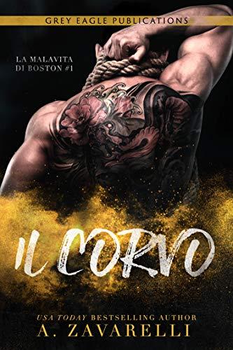 Il Corvo (La Malavita di Boston Vol. 1) di [Zavarelli, A.]