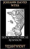 Der Schweizerische Robinson (Illustriert)