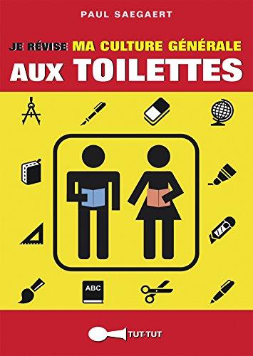 Je révise ma culture générale aux toilettes (TUT-TUT POCHE) par Paul Saegaert