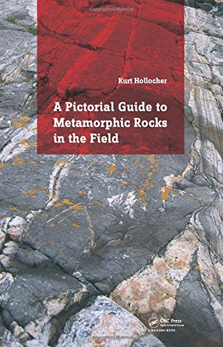 A Pictorial Guide to Metamorphic Rocks in the Field por Kurt Hollocher