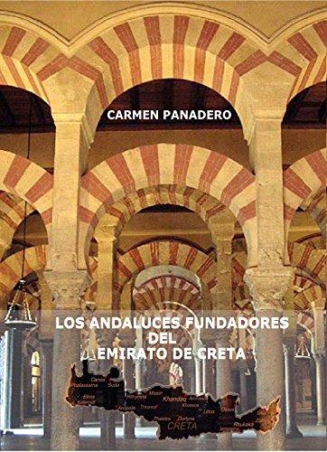 Los Andaluces Fundadores del Emirato de Creta (Spanish Edition)