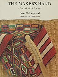 The Maker's Hand: A Close Look at Textile Structures by Peter Collingwood (1987-04-03)
