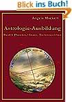 Astrologie-Ausbildung, Band 1: Planet...