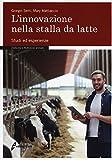 L'innovazione nella stalla da latte. Studi ed esperienze