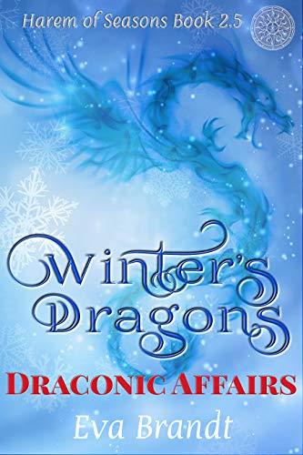 Winter's Dragons  Draconic Affairs: A Reverse Harem Fantasy Romance (Harem  of Seasons Book 3)